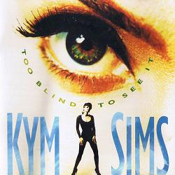 Too Blind To See It Kym Sims cover